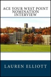 Ace Your West Point Nomination Interview book summary, reviews and downlod
