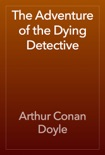 The Adventure of the Dying Detective book summary, reviews and downlod