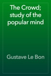 The Crowd; study of the popular mind book summary, reviews and download