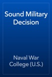 Sound Military Decision book summary, reviews and download