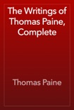 The Writings of Thomas Paine, Complete book summary, reviews and download