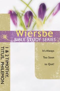 The Wiersbe Bible Study Series: 1 & 2 Timothy, Titus, Philemon E-Book Download