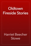 Oldtown Fireside Stories book summary, reviews and downlod