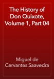 The History of Don Quixote, Volume 1, Part 04 book summary, reviews and downlod