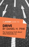 A Joosr Guide to… Drive by Daniel Pink book summary, reviews and downlod