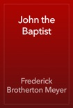 John the Baptist book summary, reviews and download