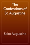 The Confessions of St. Augustine book summary, reviews and download