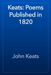 Keats: Poems Published in 1820 book summary, reviews and download