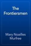 The Frontiersmen book summary, reviews and download