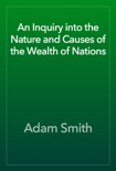 An Inquiry into the Nature and Causes of the Wealth of Nations e-book