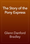 The Story of the Pony Express book summary, reviews and download