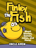 Finley the Fish: Short Stories, Games, Jokes, and More! book summary, reviews and download