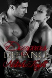 Dangerous Defiance book summary, reviews and downlod