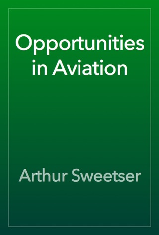 Opportunities in Aviation by Public Domain book summary, reviews and downlod