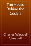 The House Behind the Cedars book summary, reviews and download