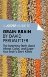 A Joosr Guide to... Grain Brain by David Perlmutter book summary, reviews and downlod