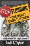 Stop Flushing Your Money Down the Drain book summary, reviews and download