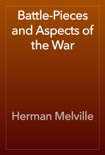 Battle-Pieces and Aspects of the War book summary, reviews and download