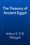 The Treasury of Ancient Egypt book summary, reviews and download