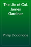 The Life of Col. James Gardiner book summary, reviews and downlod