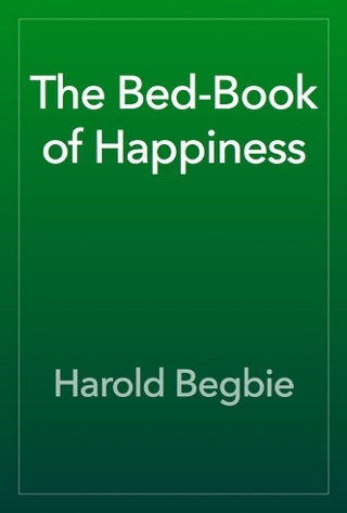 The Bed-Book of Happiness by Harold Begbie E-Book Download