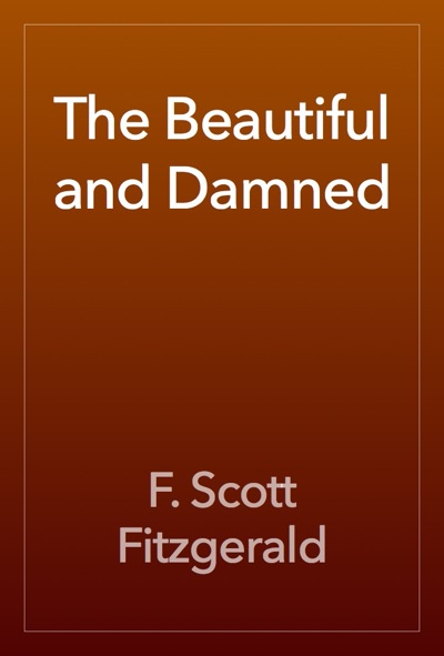 The Beautiful and Damned by F. Scott Fitzgerald Book Summary, Reviews and E-Book Download