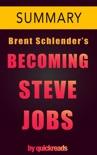 Becoming Steve Jobs by Brent Schlender, Rick Tetzeli -- Summary & Analysis book summary, reviews and downlod