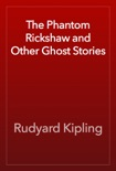 The Phantom Rickshaw and Other Ghost Stories book summary, reviews and download