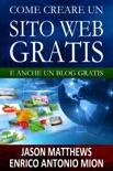 Come creare un sito web gratis: e un blog gratis book summary, reviews and downlod