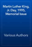 Martin Luther King, Jr. Day, 1995, Memorial Issue book summary, reviews and download