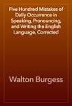 Five Hundred Mistakes of Daily Occurrence in Speaking, Pronouncing, and Writing the English Language, Corrected book summary, reviews and download