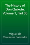 The History of Don Quixote, Volume 1, Part 05 book summary, reviews and downlod