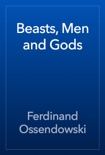 Beasts, Men and Gods book summary, reviews and download