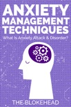 Anxiety Management Techniques: What Is Anxiety Attack & Disorder? book summary, reviews and download