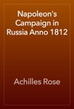 Napoleon's Campaign in Russia Anno 1812 book summary, reviews and download