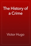 The History of a Crime book summary, reviews and downlod