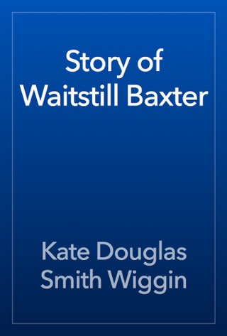 Story of Waitstill Baxter by Public Domain book summary, reviews and downlod