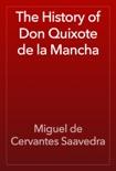 The History of Don Quixote de la Mancha resumen del libro