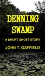 Denning Swamp: A Ghost Story book summary, reviews and download