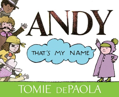 Andy, That's My Name by Tomie dePaola Book Summary, Reviews and E-Book Download