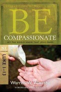 Be Compassionate (Luke 1-13) E-Book Download
