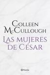 Las mujeres de César book summary, reviews and downlod