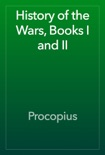 History of the Wars, Books I and II book summary, reviews and download