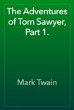 The Adventures of Tom Sawyer, Part 1. book summary, reviews and downlod