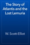 The Story of Atlantis and the Lost Lemuria book summary, reviews and download