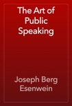The Art of Public Speaking book summary, reviews and download