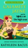 Calamity Jayne and the Hijinks on the High Seas (Calamity Jayne book #6) book summary, reviews and download