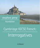 Cambridge IGCSE French: Interrogatives book summary, reviews and download
