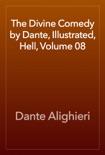 The Divine Comedy by Dante, Illustrated, Hell, Volume 08 resumen del libro