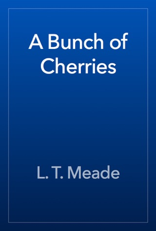 A Bunch of Cherries by Public Domain book summary, reviews and downlod